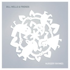 Bill Wells & Friends - Nursery Rhymes